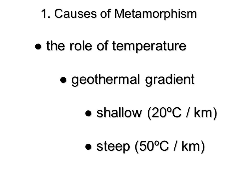 ● the role of temperature ● geothermal gradient ● shallow (20ºC / km) ● steep (50ºC / km)