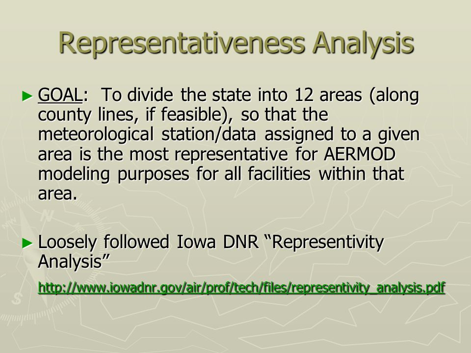 Representativeness Analysis ► GOAL: To divide the state into 12 areas (along county lines, if feasible), so that the meteorological station/data assigned to a given area is the most representative for AERMOD modeling purposes for all facilities within that area.