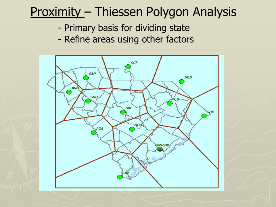 Proximity – Thiessen Polygon Analysis - Primary basis for dividing state - Refine areas using other factors