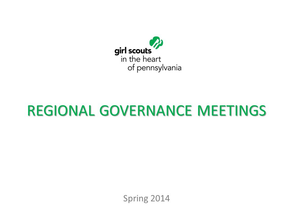 REGIONAL GOVERNANCE MEETINGS Spring 2014