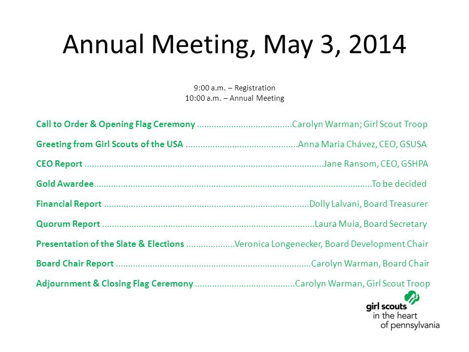 Annual Meeting, May 3, 2014 9:00 a.m. – Registration 10:00 a.m. – Annual Meeting Call to Order & Opening Flag Ceremony................................