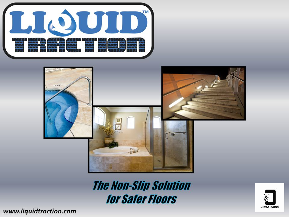  Creates an invisible traction that helps reduce slip & fall accidents.