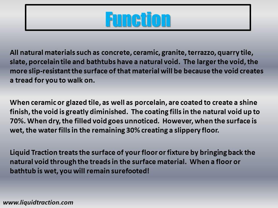 Product Details Increases the coefficient of friction, creating more tread on wet, damp or slippery surfaces Simple application with a sponge mop or handheld sponge Once applied, clean the surface regularly (avoid waxing) Minimal maintenance/upkeep Suggested re-application: 1-year warranty on all applied surfaces