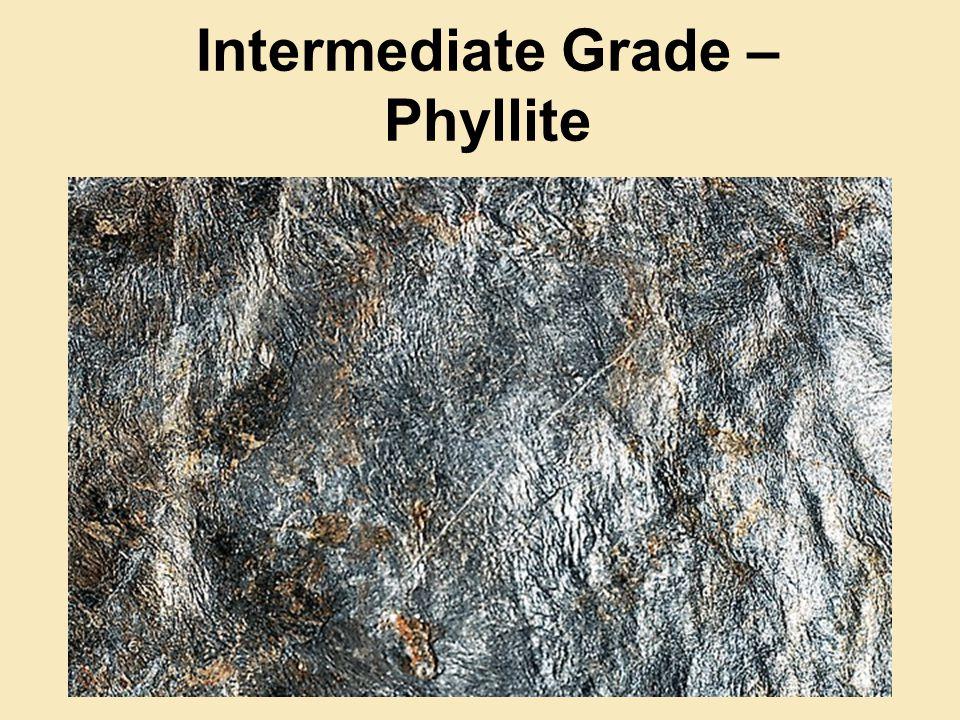Intermediate Grade – Phyllite