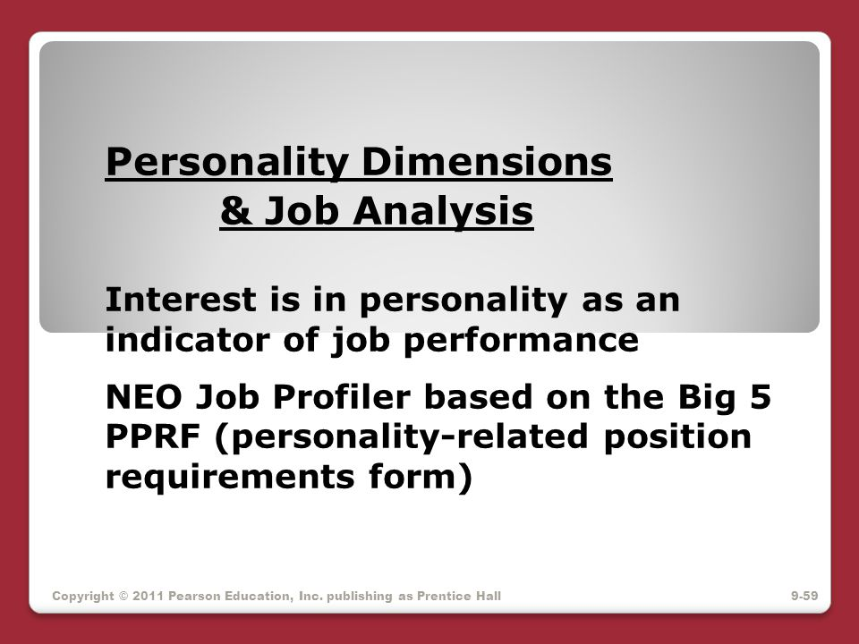 Personality Dimensions & Job Analysis Interest is in personality as an indicator of job performance NEO Job Profiler based on the Big 5 PPRF (personal