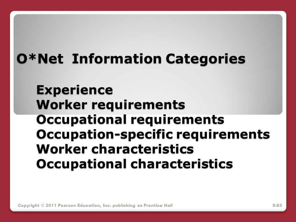 O*Net Information Categories Experience Worker requirements Occupational requirements Occupation-specific requirements Worker characteristics Occupati