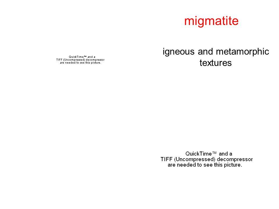 migmatite igneous and metamorphic textures