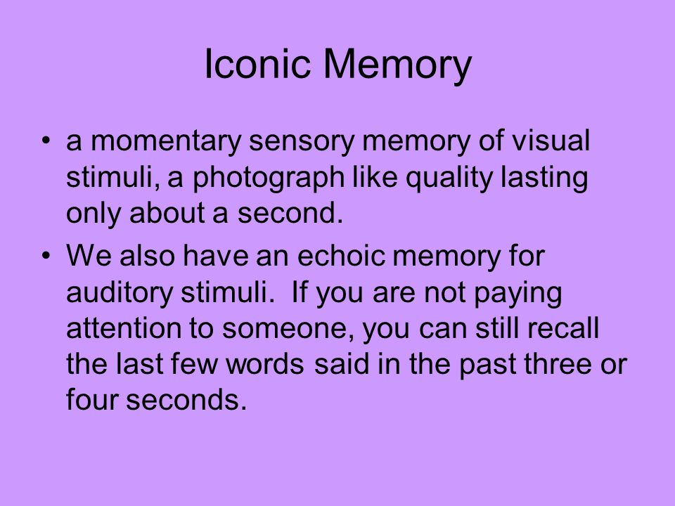 Storage and Short-Term Memory Lasts usually between 3 to 12 seconds.