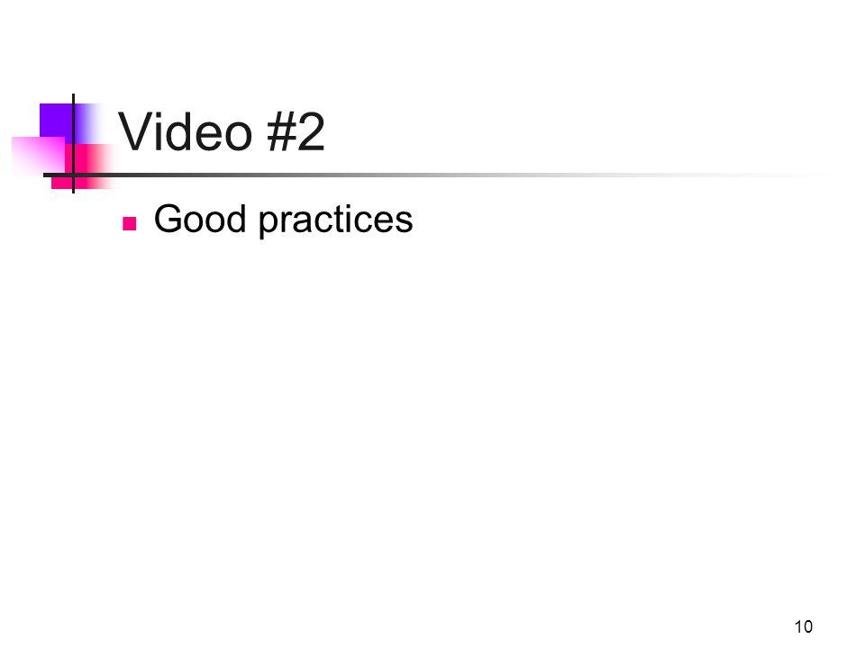 10 Video #2 Good practices