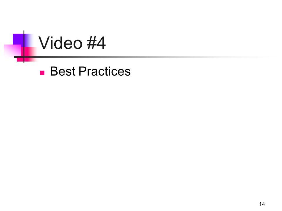 14 Video #4 Best Practices