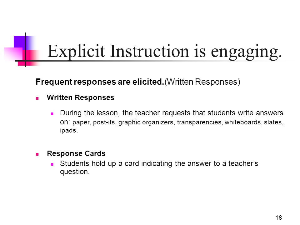 18 Explicit Instruction is engaging. Frequent responses are elicited.(Written Responses) Written Responses During the lesson, the teacher requests tha