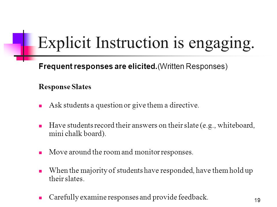 19 Explicit Instruction is engaging. Frequent responses are elicited.(Written Responses) Response Slates Ask students a question or give them a direct