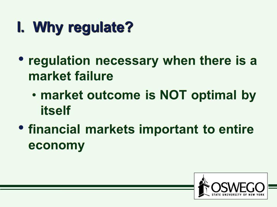I. Why regulate.