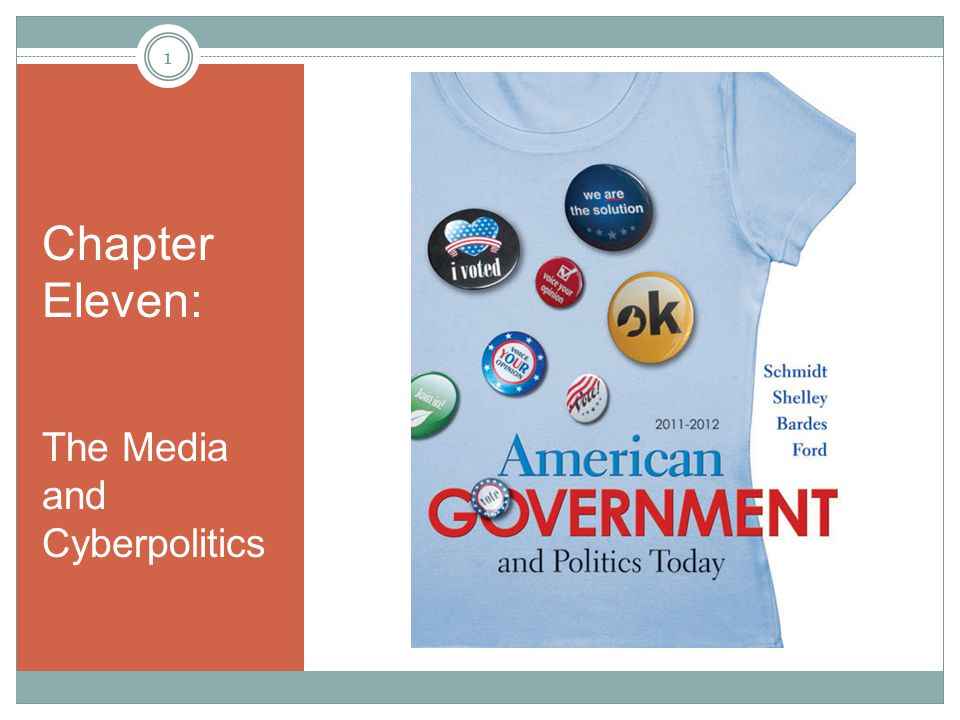 Chapter Eleven: The Media and Cyberpolitics 1