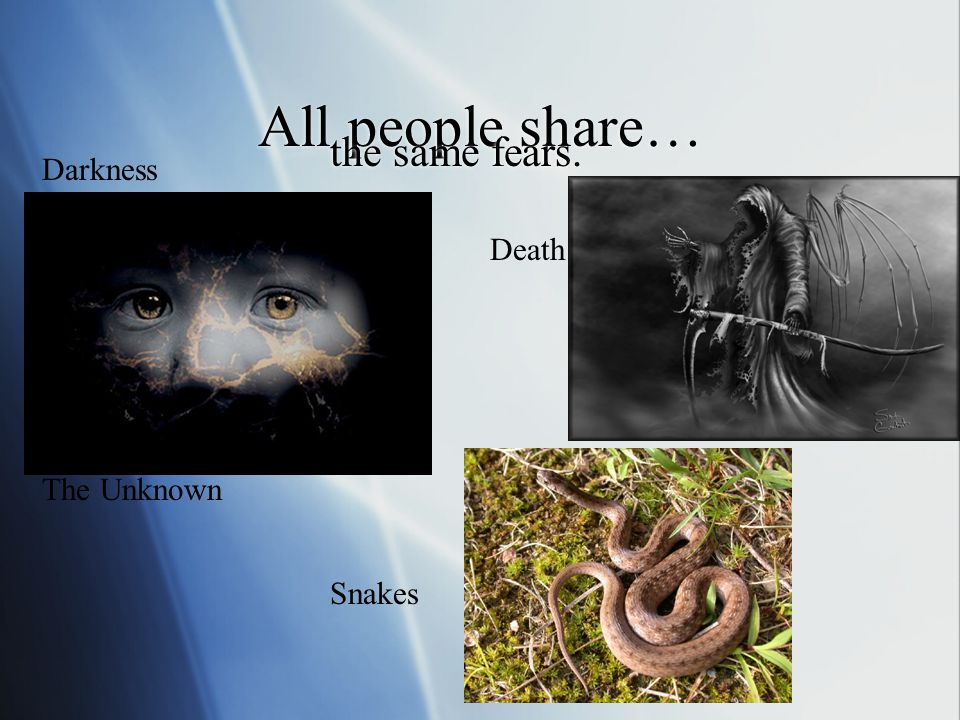  What do all people have in common. Why do people share these things.