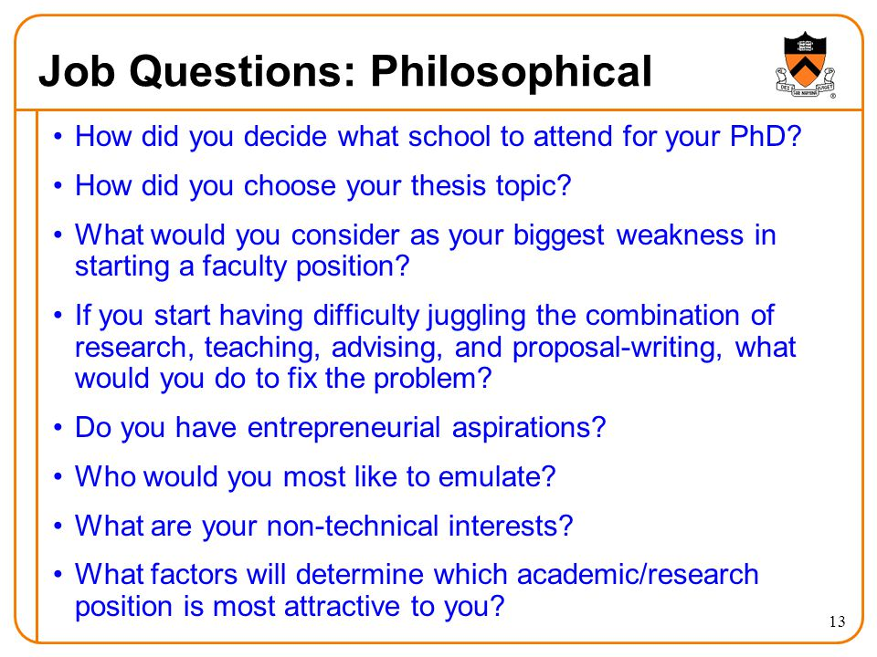 13 Job Questions: Philosophical How did you decide what school to attend for your PhD.