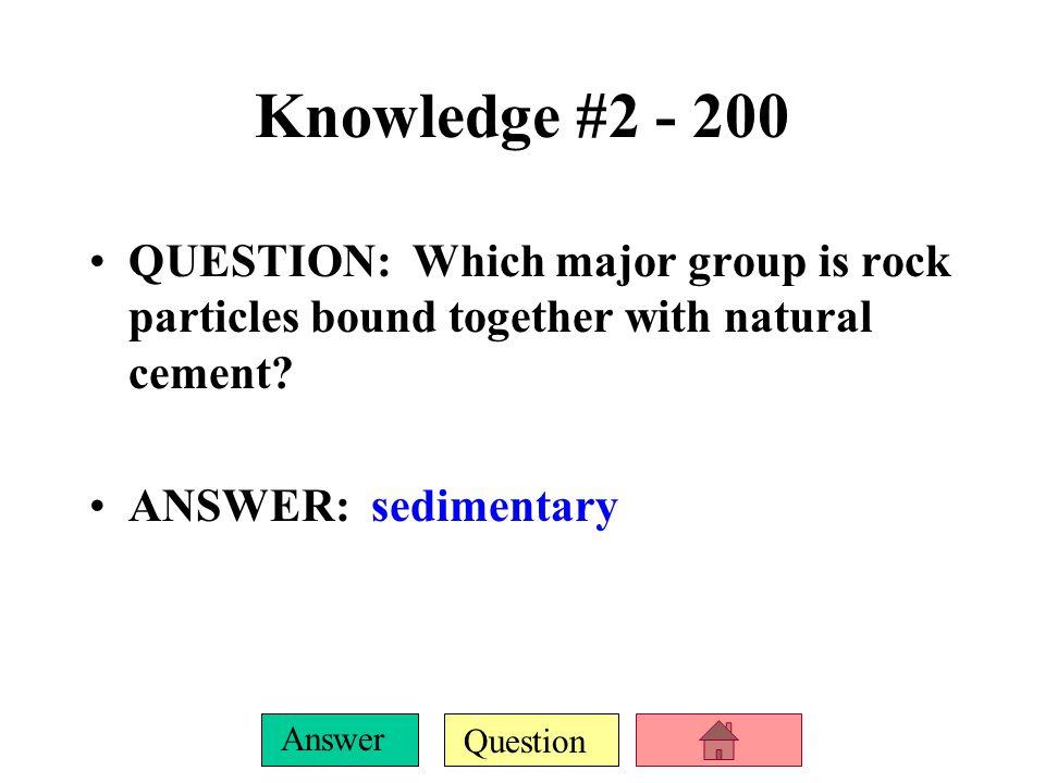 Question Answer Knowledge #2 - 100 QUESTION: Define igneous rock.