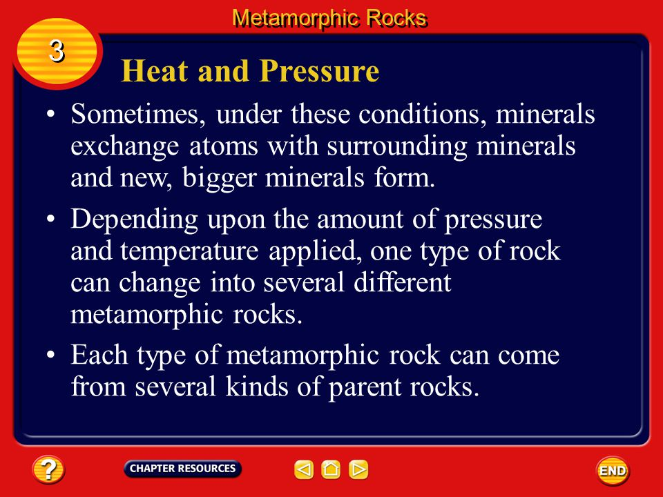 Heat and Pressure Rocks beneath Earth's surface are under great pressure from rock layers above them. Temperature also increases with depth in Earth.