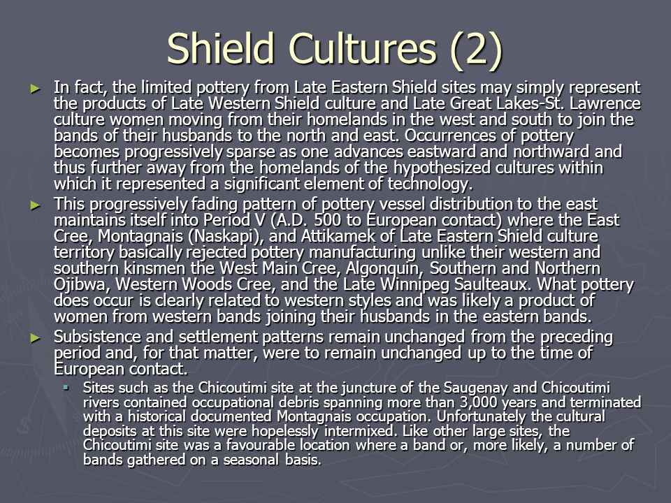 Shield Cultures (2) ► In fact, the limited pottery from Late Eastern Shield sites may simply represent the products of Late Western Shield culture and
