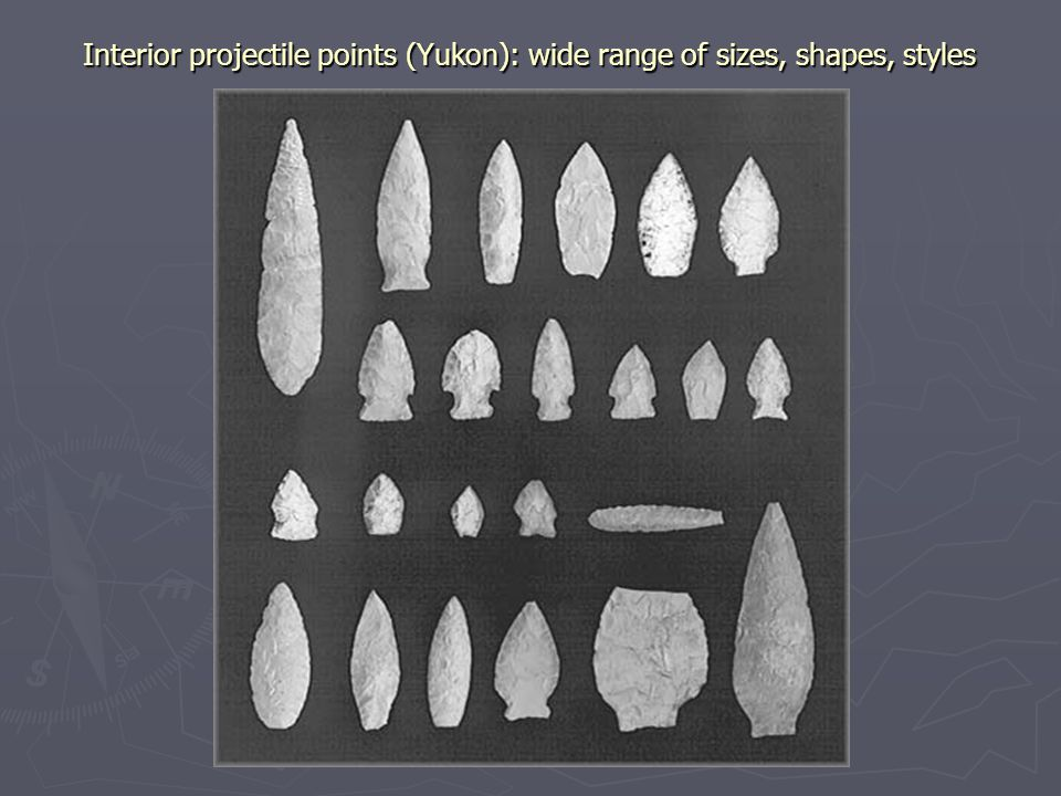 Interior projectile points (Yukon): wide range of sizes, shapes, styles