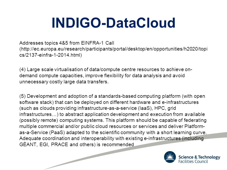 INDIGO-DataCloud Addresses topics 4&5 from EINFRA-1 Call (http://ec.europa.eu/research/participants/portal/desktop/en/opportunities/h2020/topi cs/2137