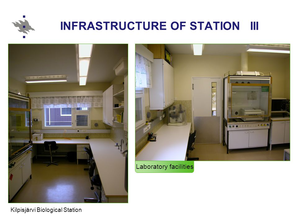 Kilpisjärvi Biological Station INFRASTRUCTURE OF STATION III Laboratory facilities
