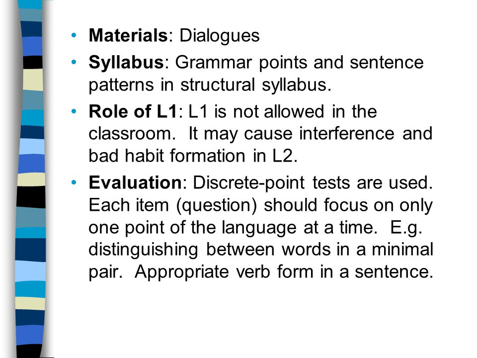 Materials: Dialogues Syllabus: Grammar points and sentence patterns in structural syllabus.