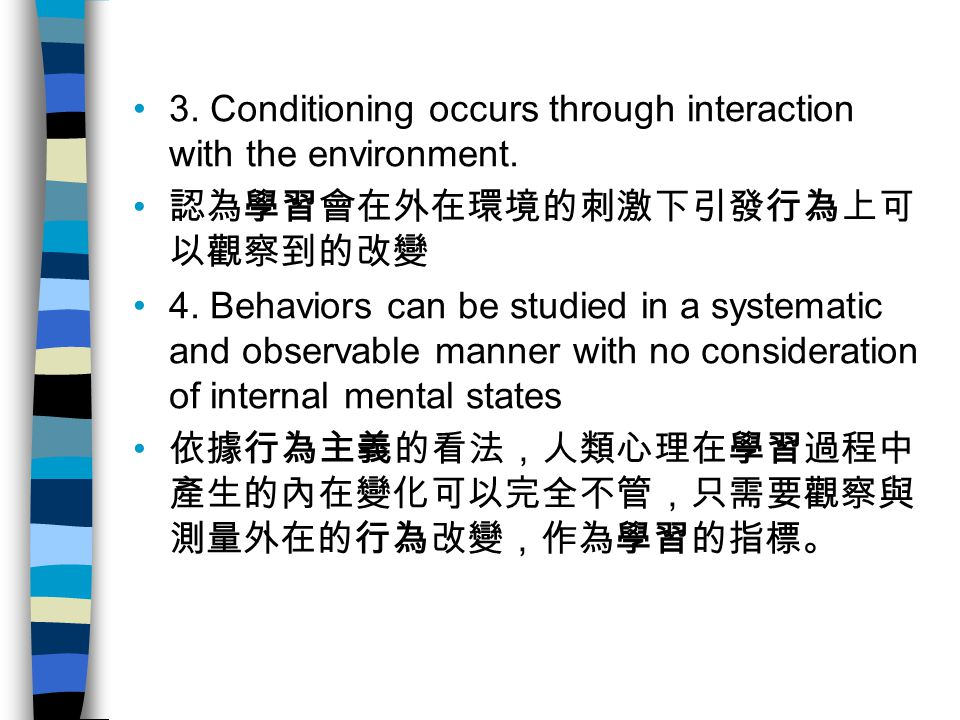 3. Conditioning occurs through interaction with the environment.