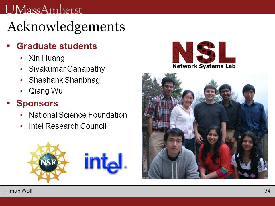 Tilman Wolf 34 Acknowledgements  Graduate students Xin Huang Sivakumar Ganapathy Shashank Shanbhag Qiang Wu  Sponsors National Science Foundation Intel Research Council
