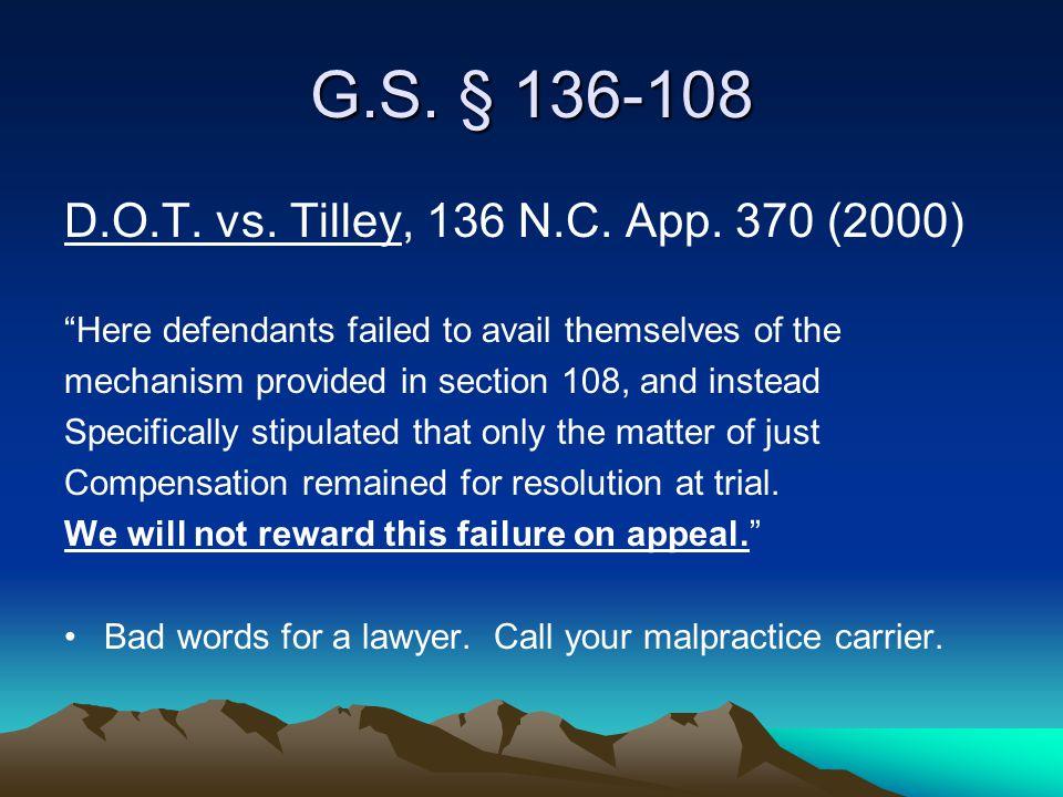G.S. § 136-108 D.O.T. vs. Tilley, 136 N.C. App.