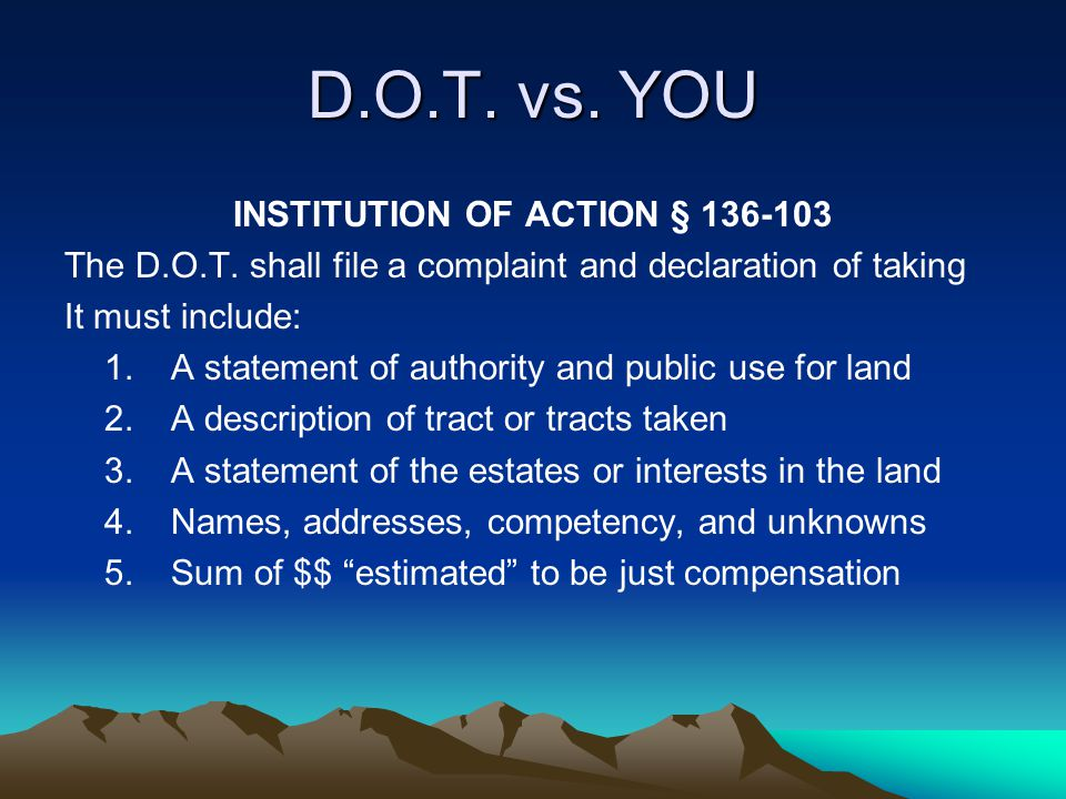DOT Environmental Assessments First, DOT requests landowner's permission to enter landowner's land Second, Enter by Court Order if necessary.