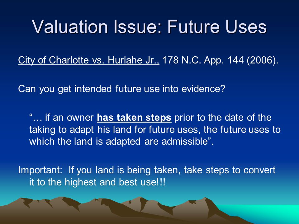 Valuation Issue: Future Uses City of Charlotte vs.
