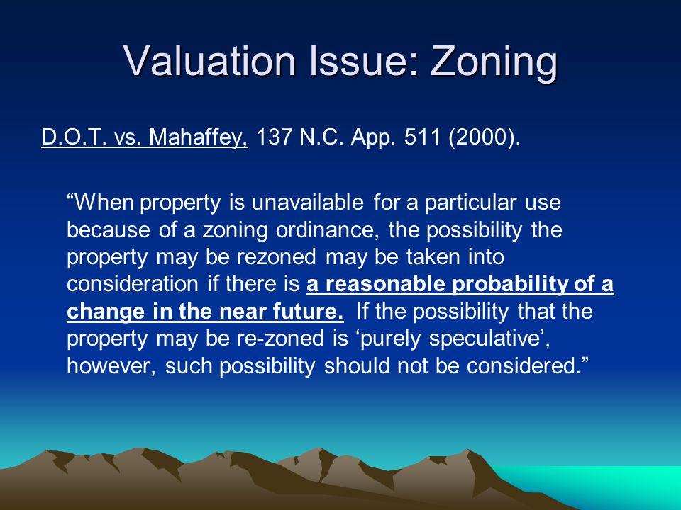 Valuation Issue: Zoning D.O.T. vs. Mahaffey, 137 N.C.