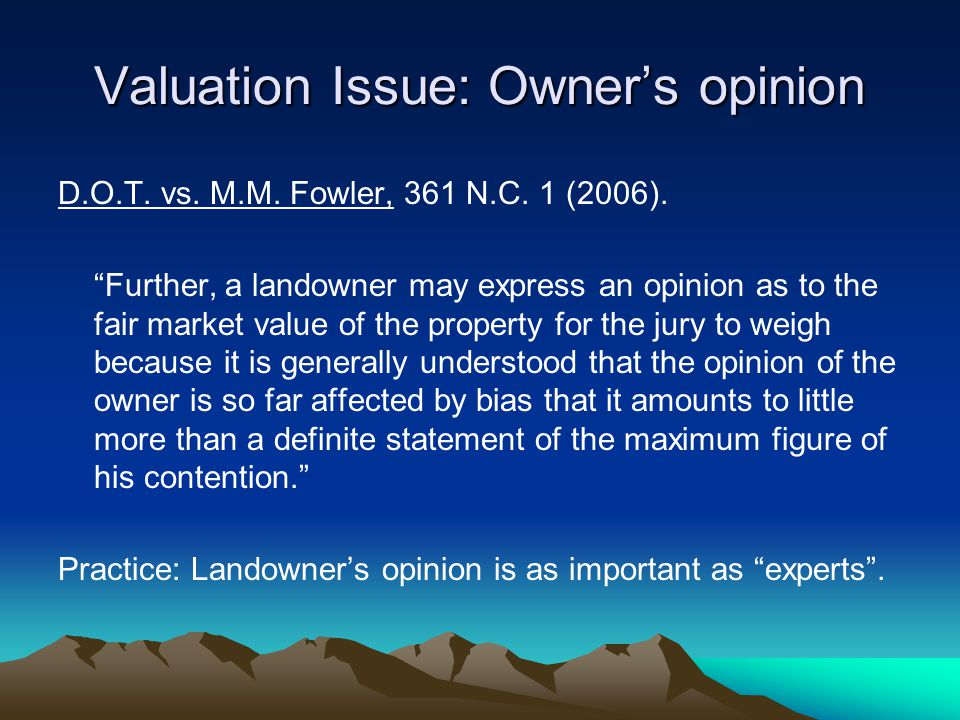 Valuation Issue: Owner's opinion D.O.T. vs. M.M.