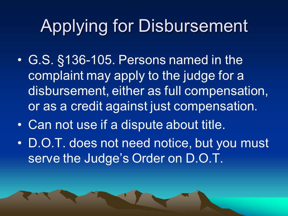 Applying for Disbursement G.S. §136-105.