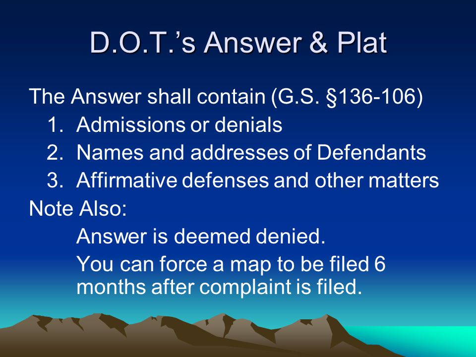 D.O.T.'s Answer & Plat The Answer shall contain (G.S.