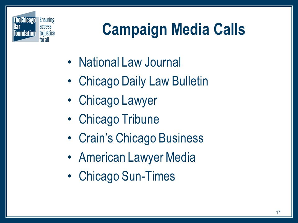 17 Campaign Media Calls National Law Journal Chicago Daily Law Bulletin Chicago Lawyer Chicago Tribune Crain's Chicago Business American Lawyer Media Chicago Sun-Times