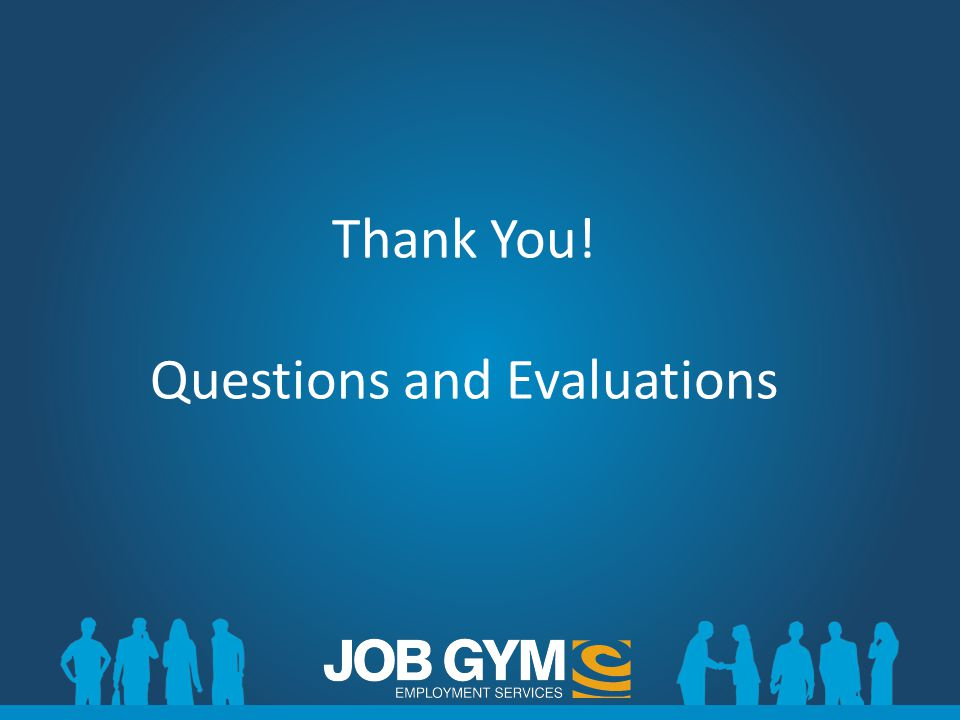 Thank You! Questions and Evaluations