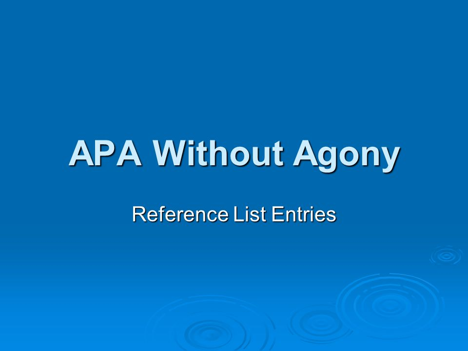 APA Without Agony Reference List Entries