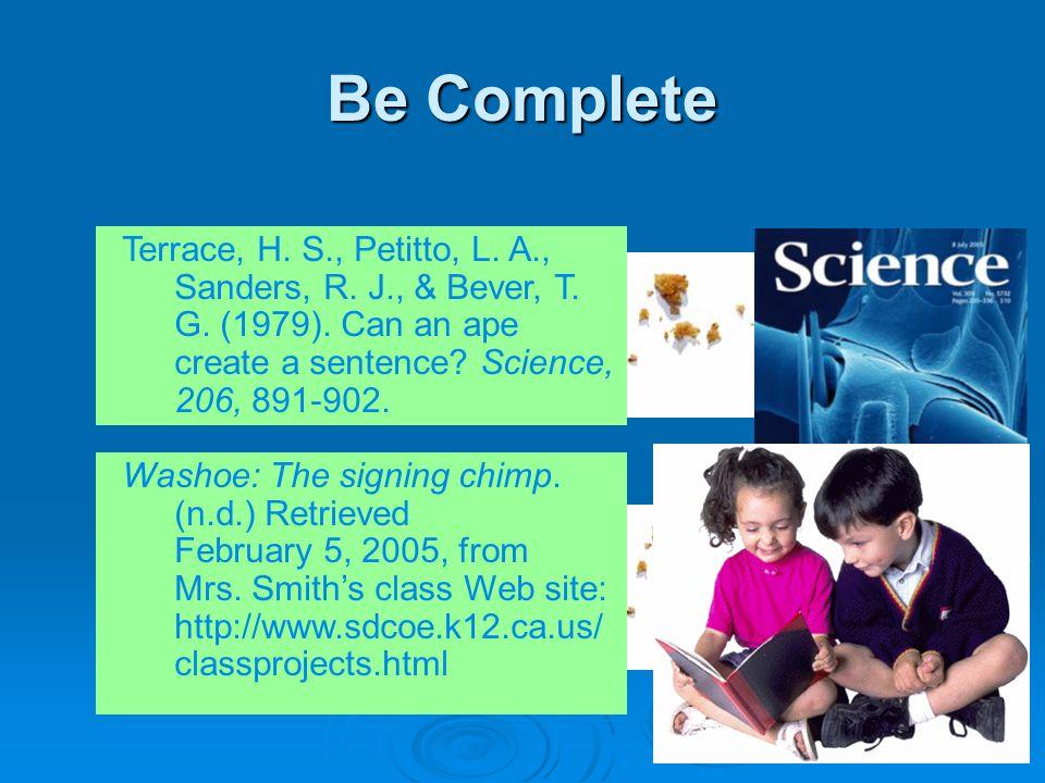Be Complete Terrace, H. S., Petitto, L. A., Sanders, R.