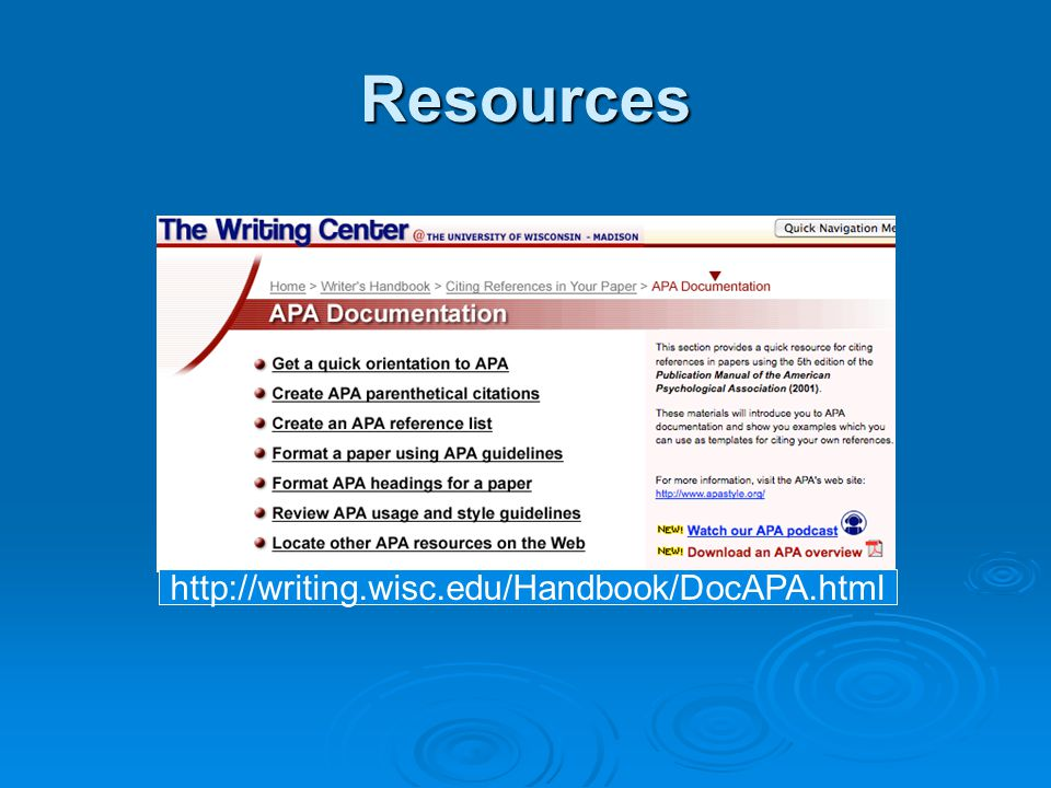 Resources http://writing.wisc.edu/Handbook/DocAPA.html