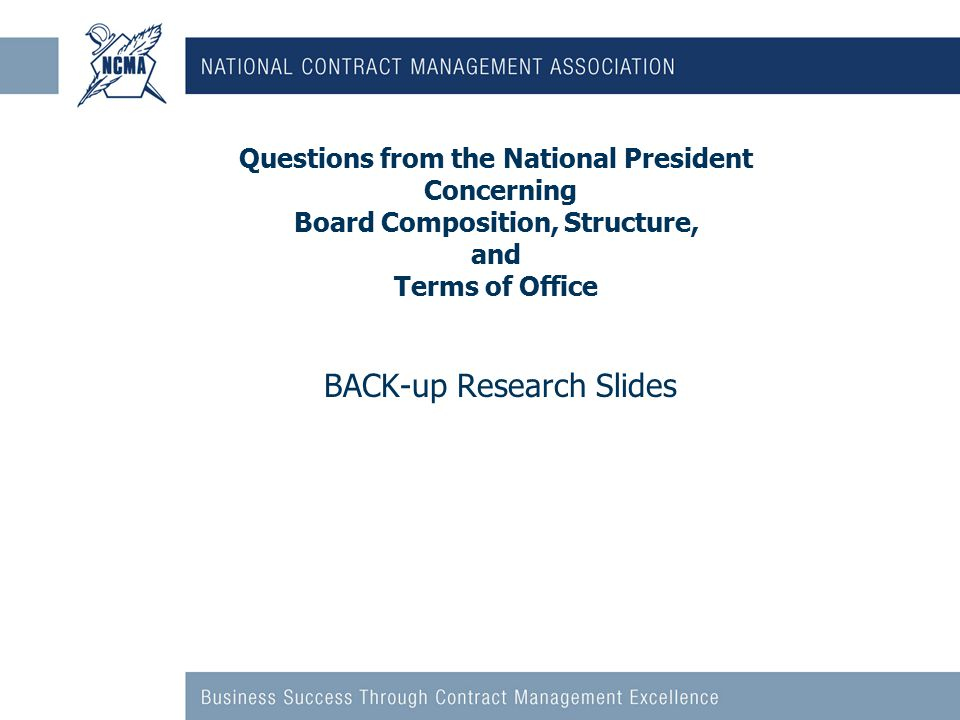 Questions from the National President Concerning Board Composition, Structure, and Terms of Office BACK-up Research Slides