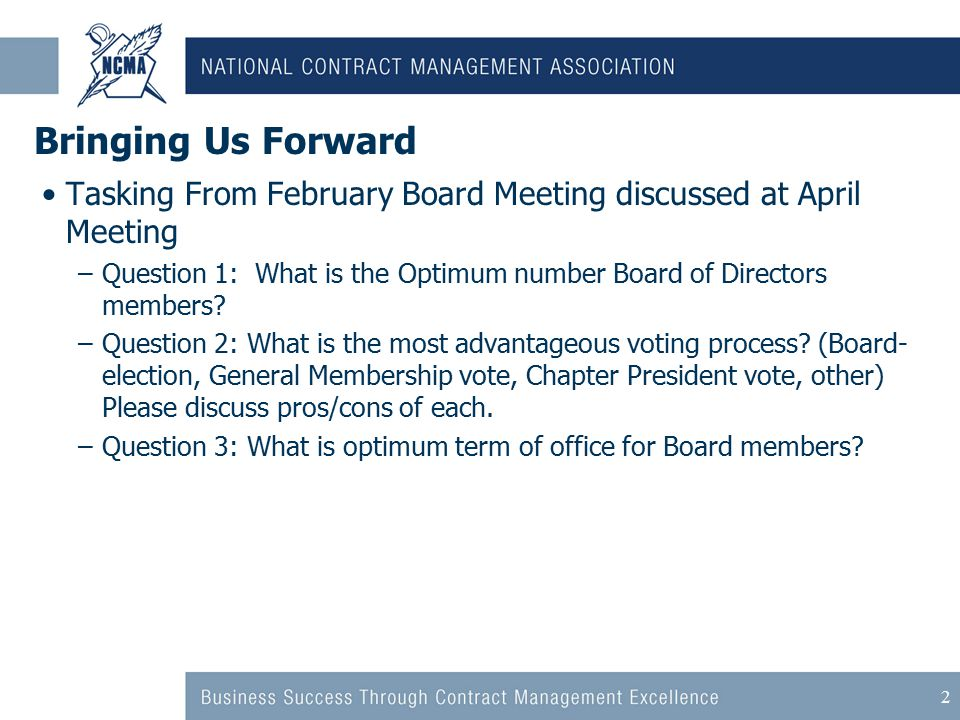 2 Bringing Us Forward Tasking From February Board Meeting discussed at April Meeting –Question 1: What is the Optimum number Board of Directors members.