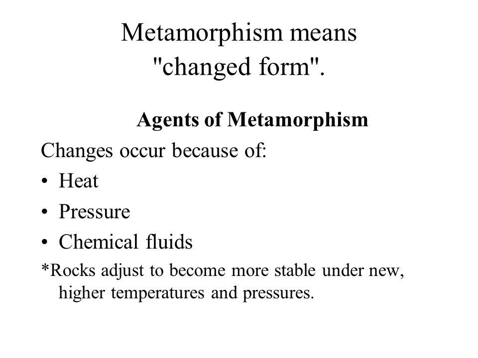 Metamorphism means