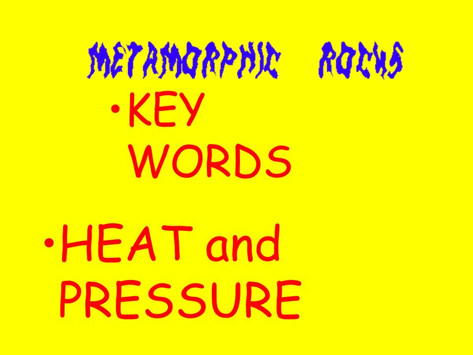 HEAT and PRESSURE KEY WORDS