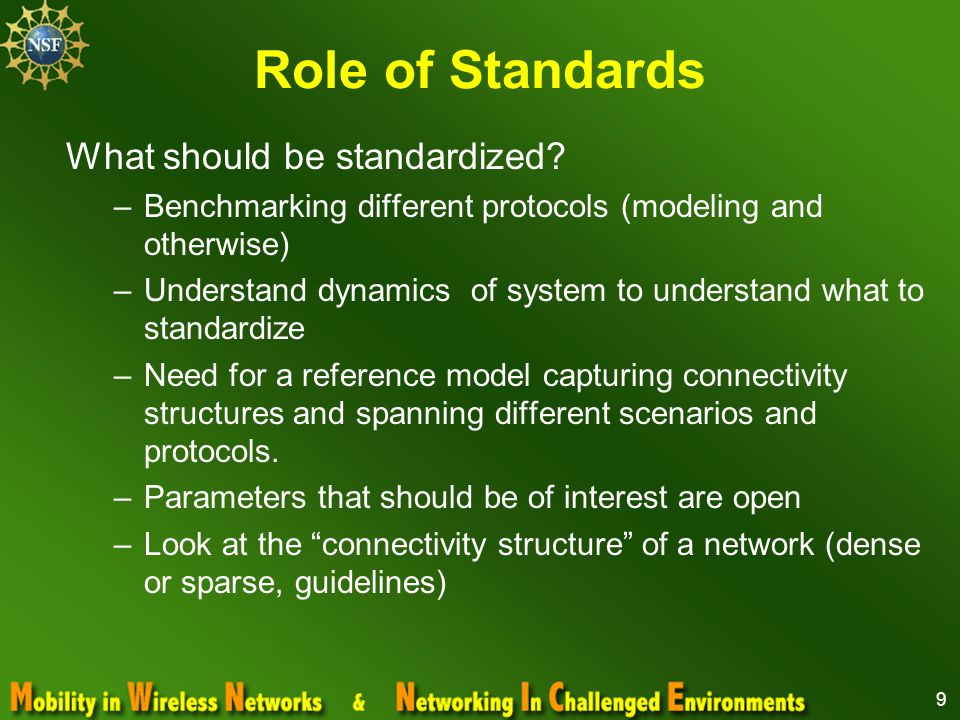 9 Role of Standards What should be standardized.