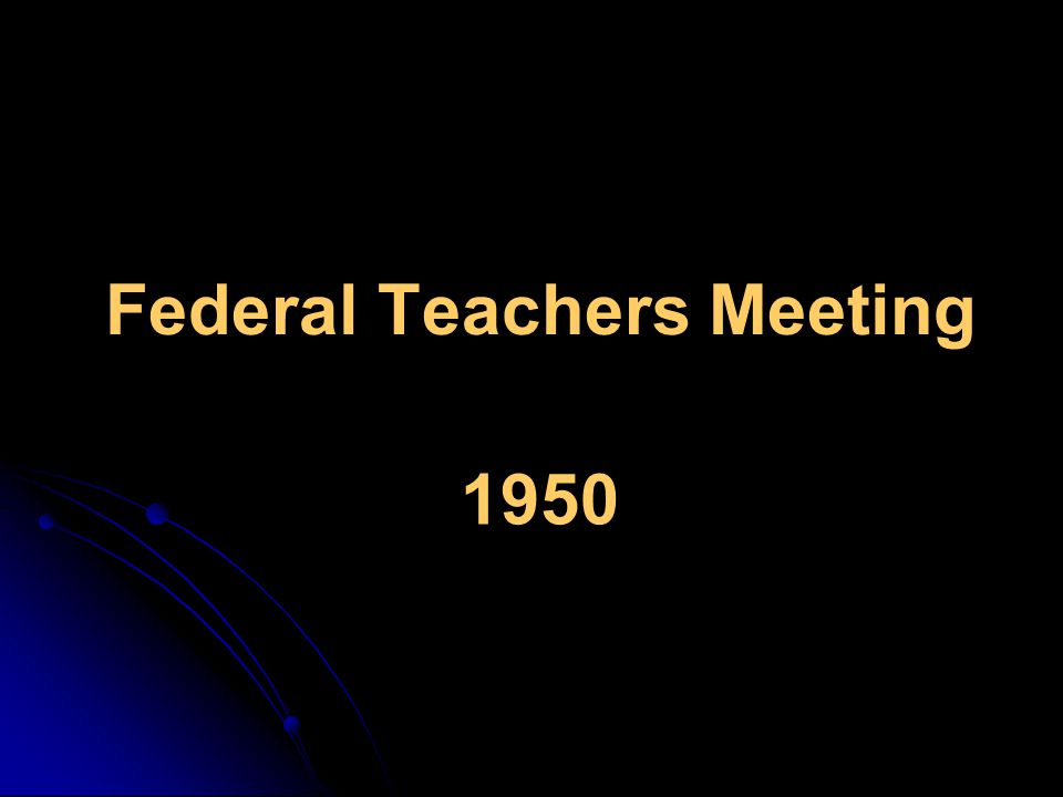 Federal Teachers Meeting 1950