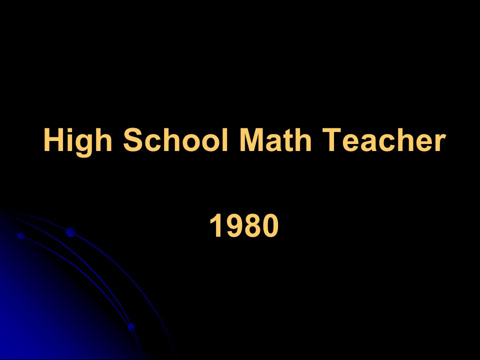High School Math Teacher 1980