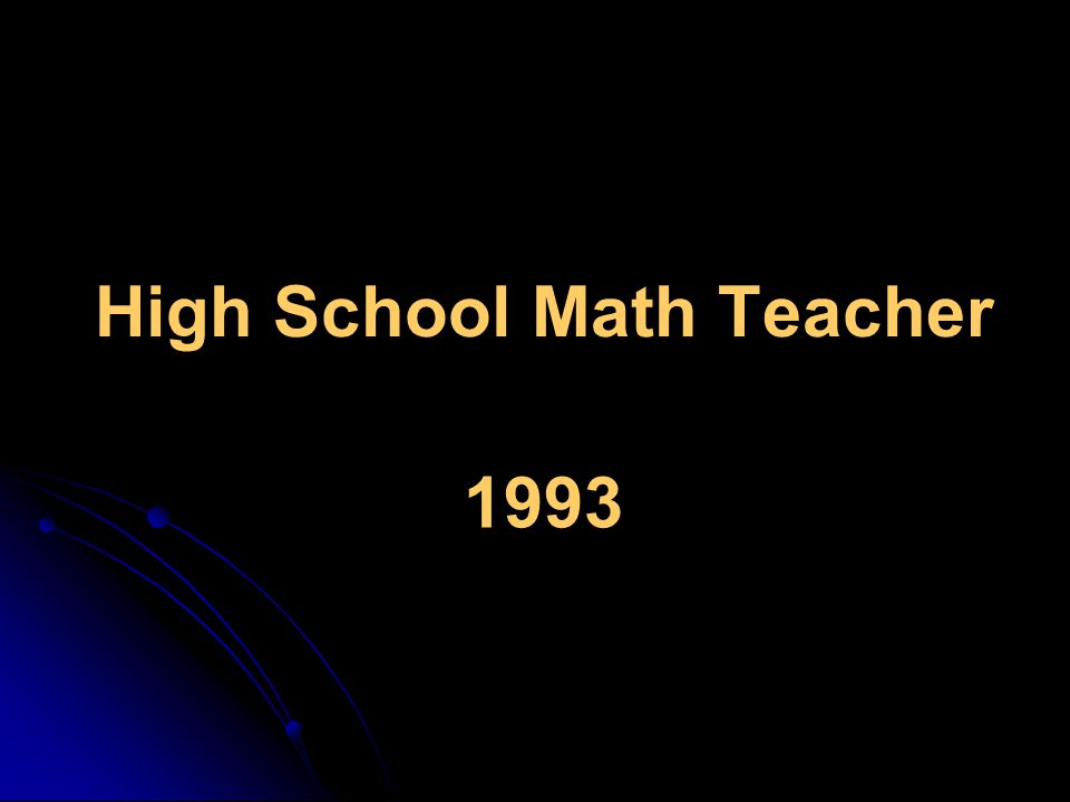 High School Math Teacher 1993