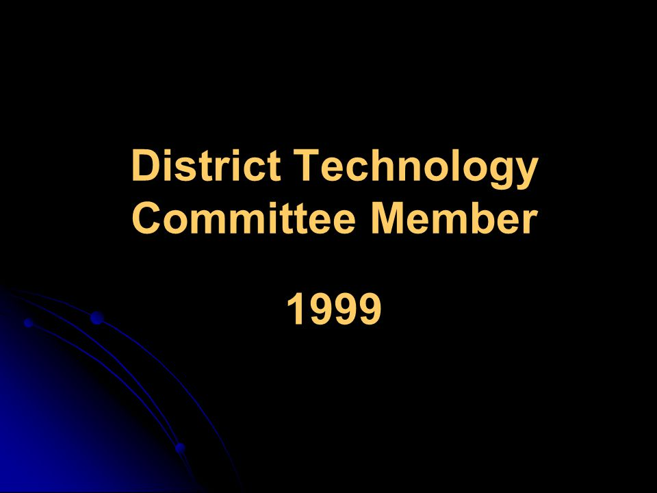 District Technology Committee Member 1999